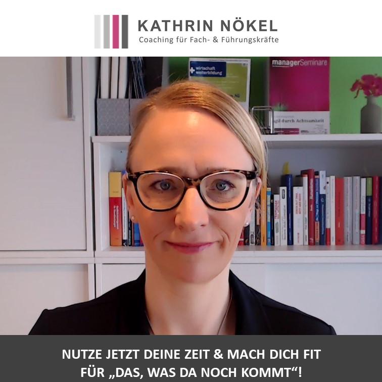 Führungskräfte-coaching, Coaching für Führungskräfte, Kathrin Nökel, Nutze jetzt Deine Zeit intelligent! Coaching für Führungskräfte - warum ist es genau jetzt sinnvoll? 1