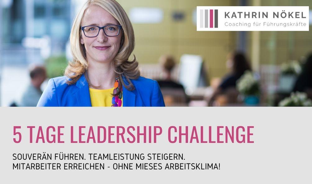 Führungskräfte-coaching, Coaching für Führungskräfte, Kathrin Nökel, Kostenfreie Challenge für Dich als Führungskraft in unruhigen Zeiten 2