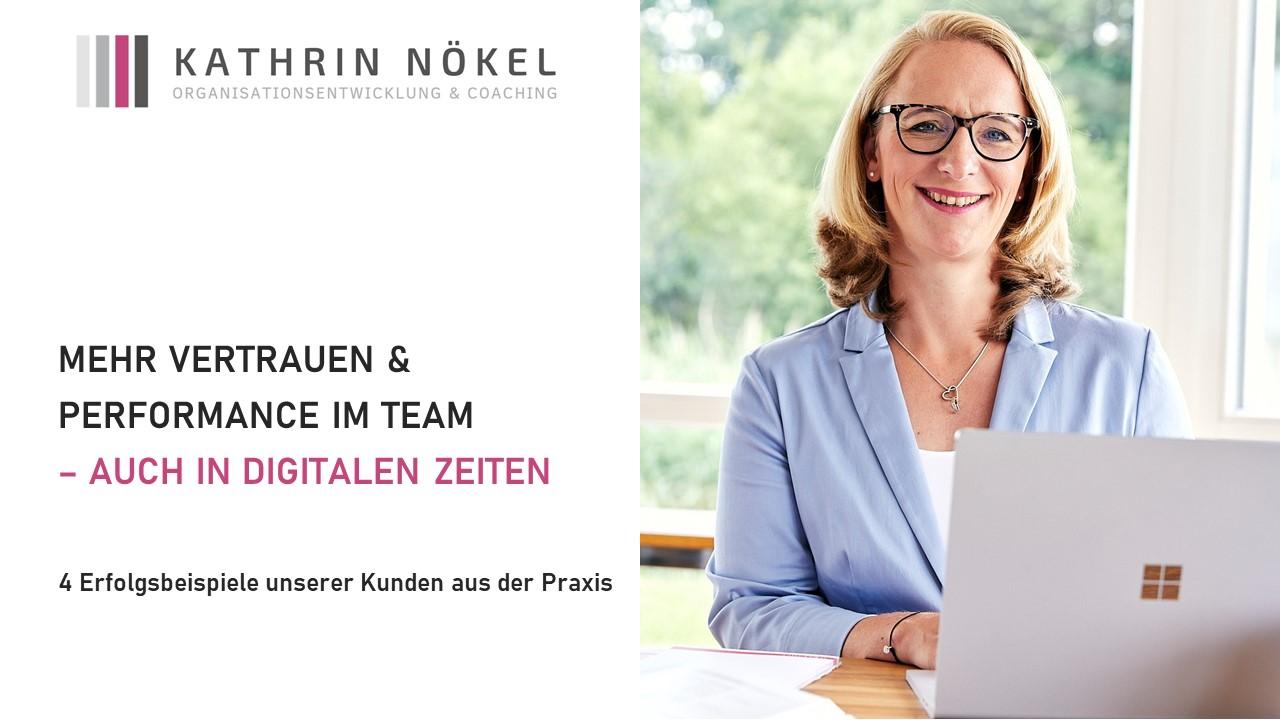 Führungskräfte-coaching, Coaching für Führungskräfte, Kathrin Nökel, Whitepaper_MEHR VERTRAUEN & PERFORMANCE IM TEAM – AUCH IN DIGITALEN ZEITEN 1